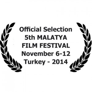 5th Malatya Film Festival in The main Competition Section .. 6-12 November 2014. Turkey