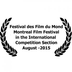 39th The Montreal World Film Festival in the International Competition Section ..27 August- 7 September 2015. Montreal - Canada