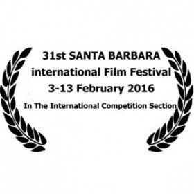 31ST SANTA BARBARA INTERNATIONAL FILM ESTIVAL – FEBRUARY 3-13 2016 IN THE INTERNATIONAL COMPETITION SCETION