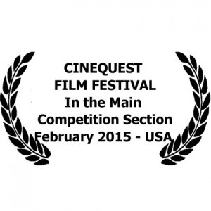 25th Cinequest International Film Festival – Main Competition – 2015 – USA