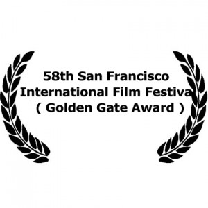 	58th San Francisco International Film Festival ( Golden Gate Award )