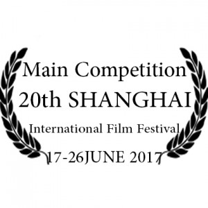 20th Shanghai Film Festival – Main Competition Section - Jun 17, 2017 – Jun 26, 2017