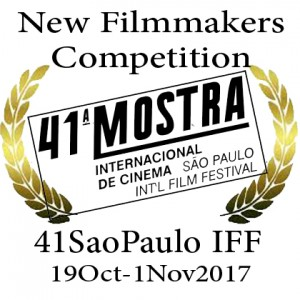•	41th São Paulo IFF -  from 19th October  to 1nd November 2017 in São Paulo, Brazil,in  the New Filmmakers Competition section