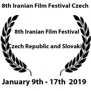 8th Iranian Film Festival, which will be held in the Czech Republic and Slovakia.  January 9 to 17  2018