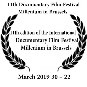 •	11th edition of the International Documentary Film Festival Millenium in Brussels (22 – 30 March 2019)