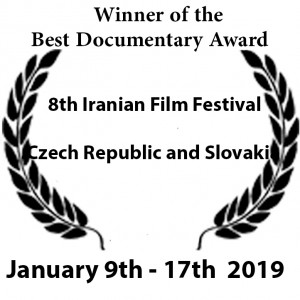 •Winner of Best Documentary Award at 8th Iranian Film Festival, which will be held in the Czech Republic and Slovakia.  January 9 to 17  2018