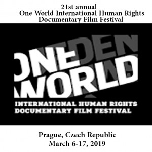 •	21st annual One World International Human Rights Documentary Film Festival, which will take place in Prague, Czech Republic, March 6-17, 2019..