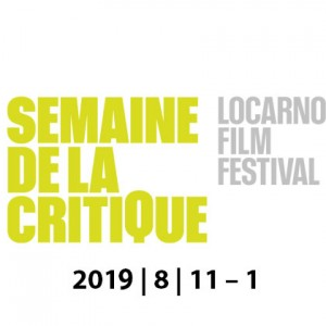 •	Locarno Film Festival . Semaine de la critique  -August 9-16th 2019
