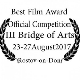 •	TWO awarded ( The Best Film and The best Script in III Bridge of Arts motivational IFF -2017